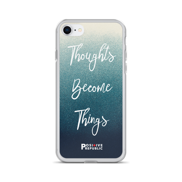 iPhone 7 - Thoughts Become Things