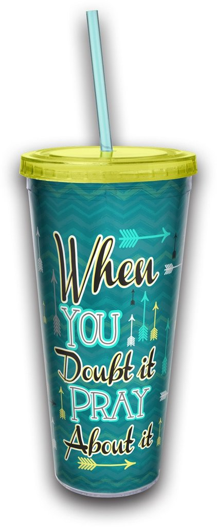 When You Doubt It Pray About It Straw Tumbler ™