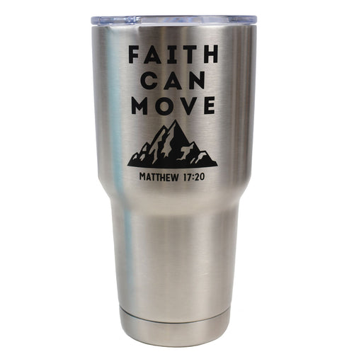 30 oz Dual Wall SS Mug - Faith Can Move