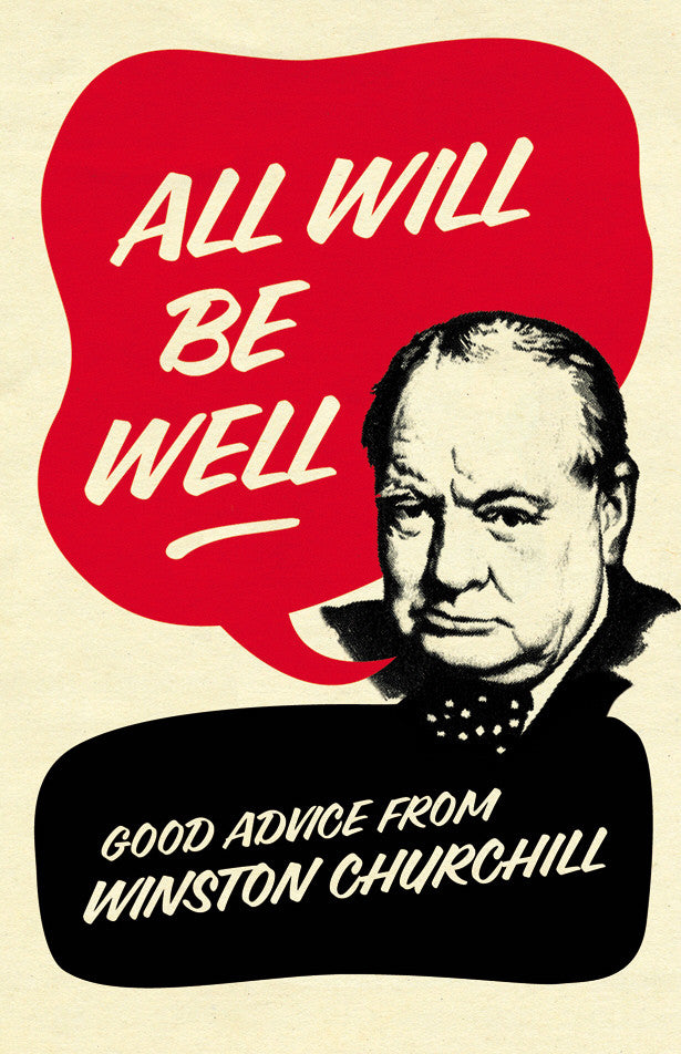All Will Be Well: Good Advice From Winston Churchill featured image