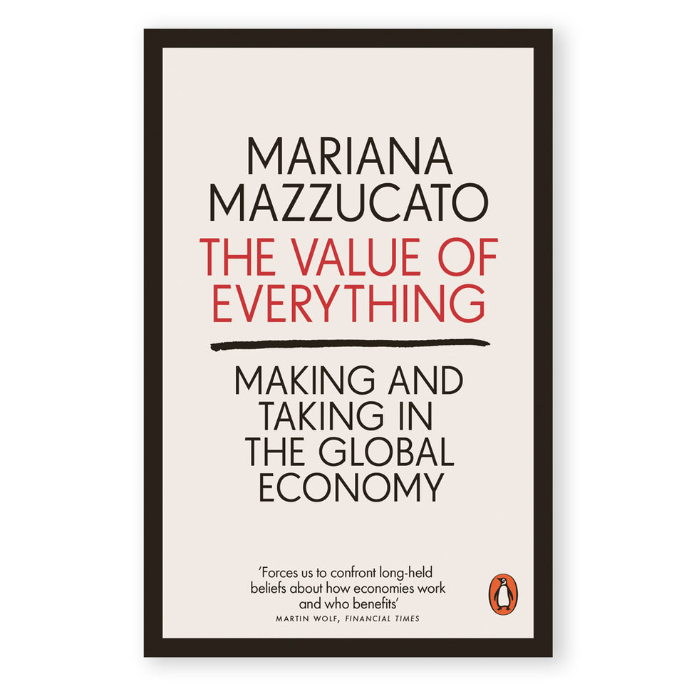 The Value of Everything: Making and Taking in the Global Economy featured image