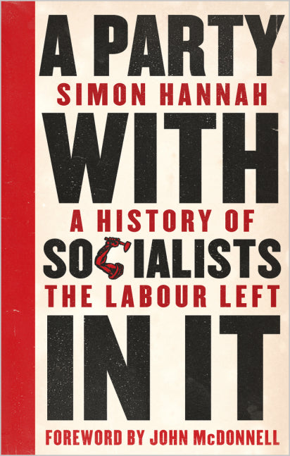 A Party with Socialists in it: A History of the Labour Left featured image