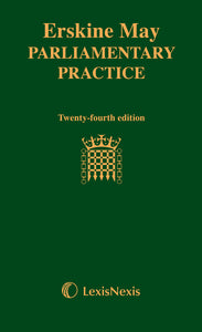 Erskine May Parliamentary Practice - 24th Edition