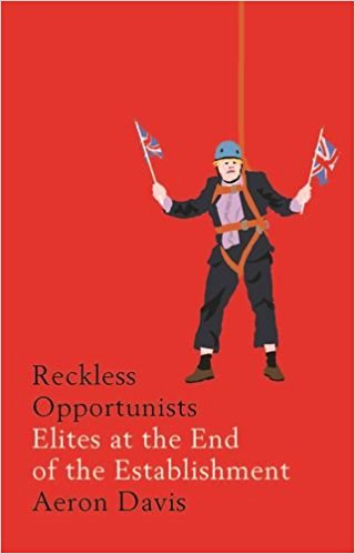 Reckless Opportunists: Elites at the end of the Establishment featured image