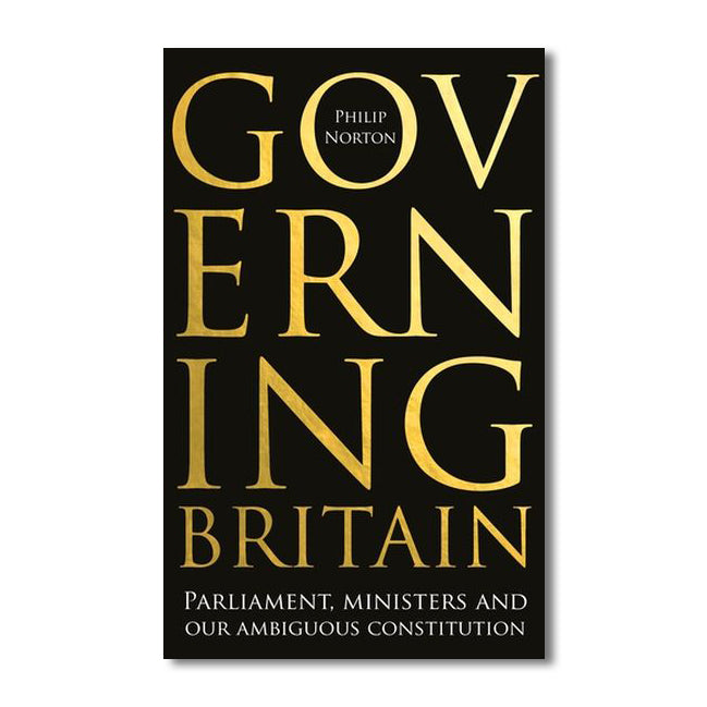 Governing Britain: Parliament, Ministers and our Ambiguous Constitution featured image
