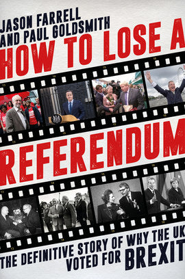 How to Lose a Referendum: The Definitive Story of Why the UK Voted for Brexit featured image