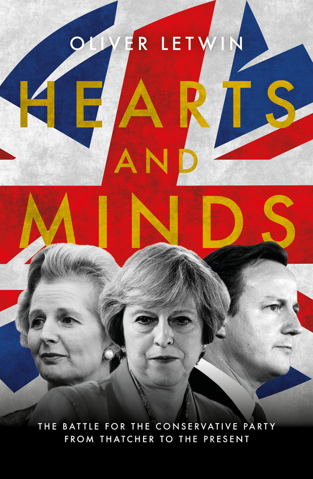 Hearts and Minds: The Battle for the Conservative Party from Thatcher to the Present featured image