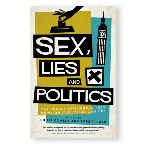 Sex, Lies and Politics: The Secret Influences That Drive Our Political Choices featured image