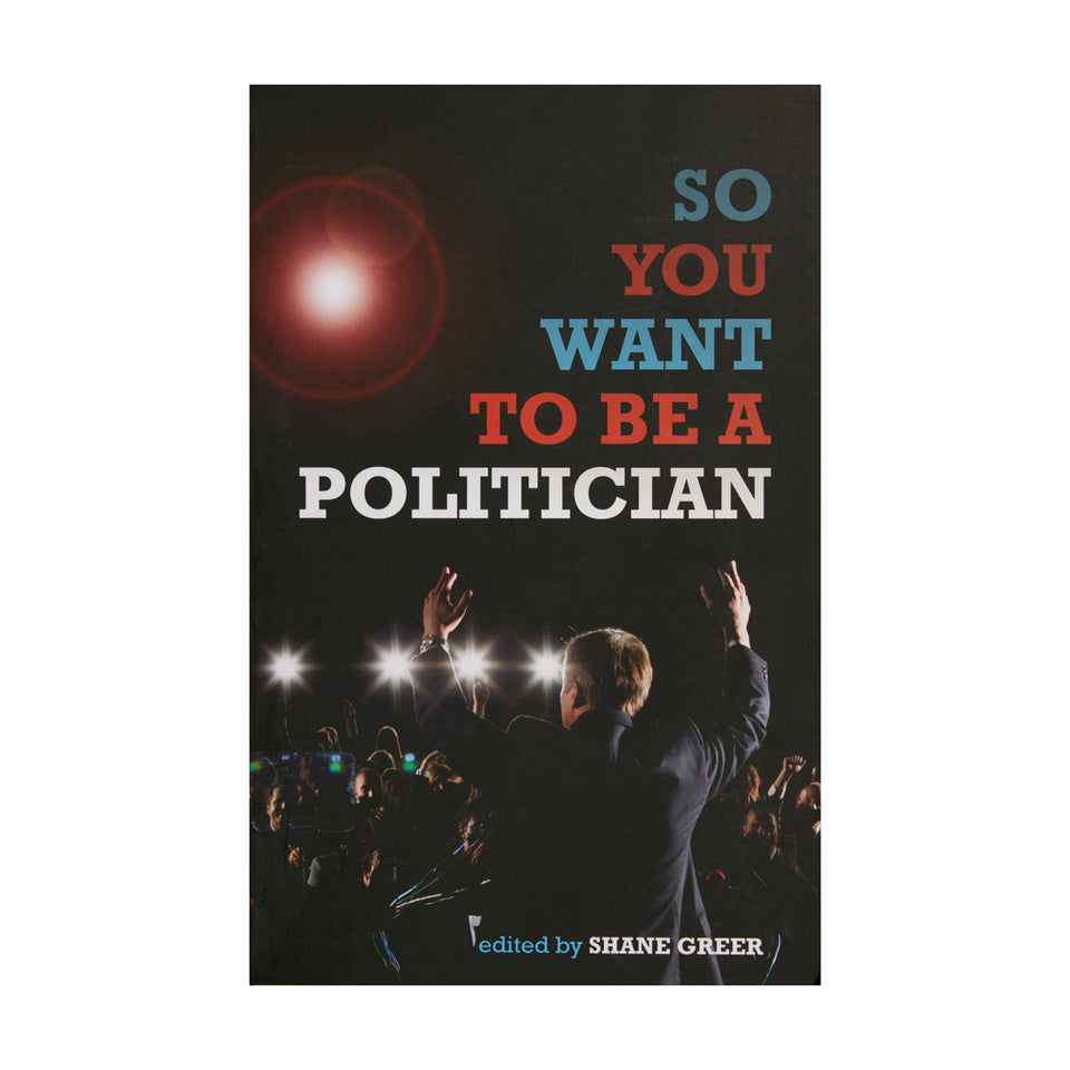 So You Want to be a Politician featured image