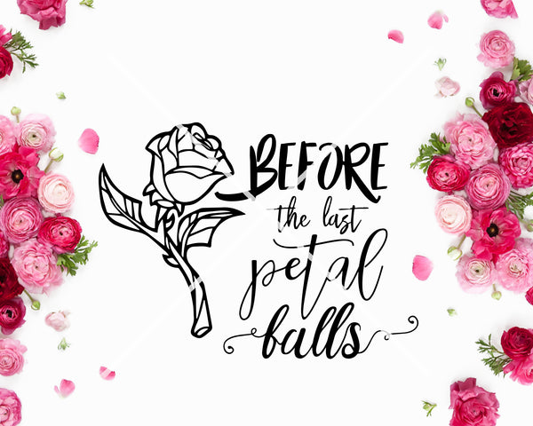 Before the last petal falls Beauty & the Beast SVG