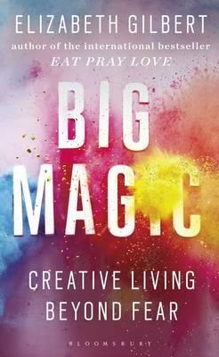 Big Magic : Creative Living Beyond Fear (Paperback)