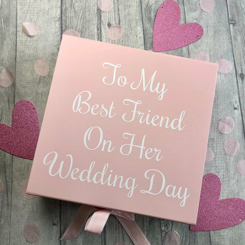 To my best friend on her wedding day memory / keepsake gift box