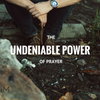 The Undeniable Power Of Prayer