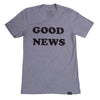 Good News T - Fog Grey - NHiM Apparel