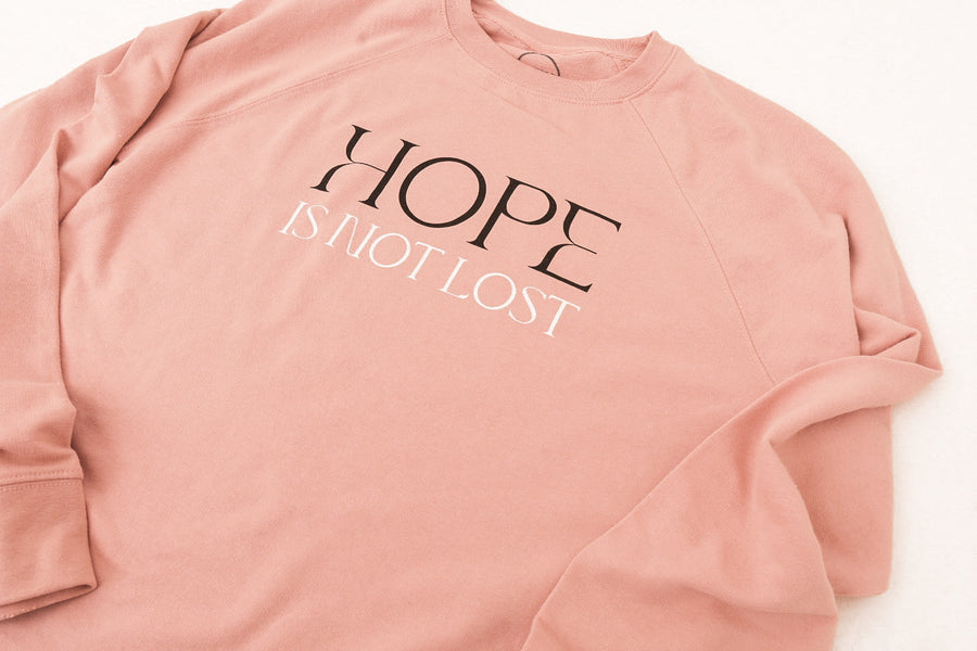 Hope Is Not Lost Crew  [Blush Pink]