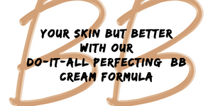 BB CREAM YOUR SKIN BUT BETTER TREAT YOUR SKIN AS YOU WEAR IT