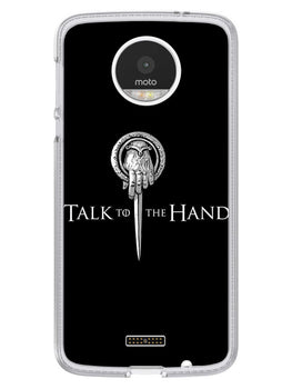 Talk To Hand Moto Z Mobile Cover Case