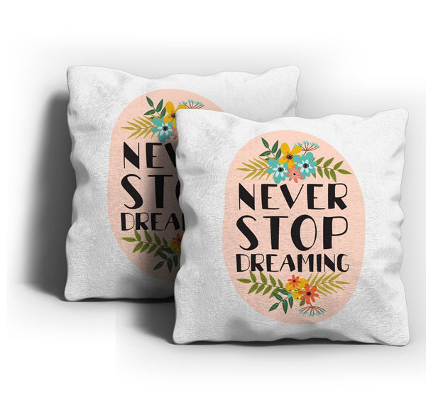 Never Stop Dreaming Cushion Cover