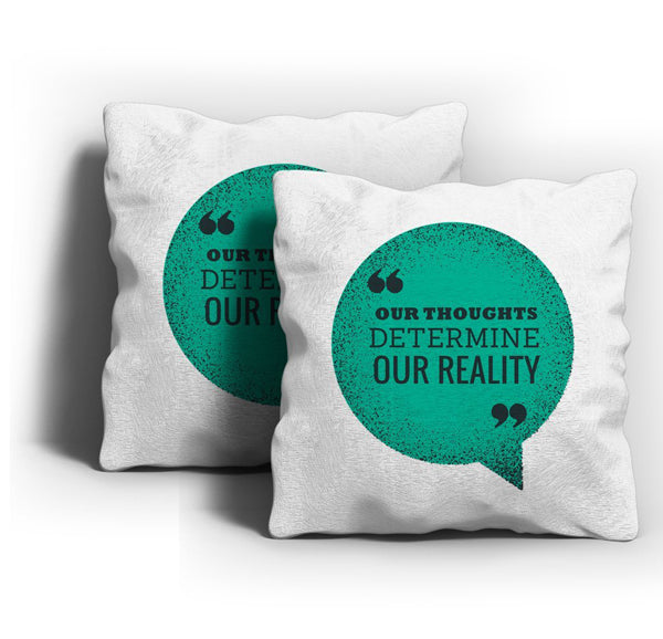Thoughts Determine Reality Cushion Cover