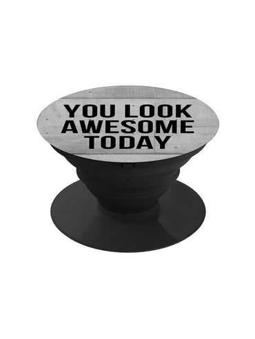 Be Awesome Today Pop Grip Socket