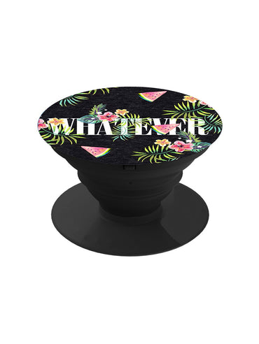 Whatever Quote Pop Grip Socket