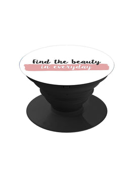 Everyday Is Beautiful Pop Grip Socket