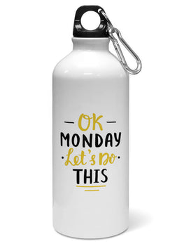 Ok Monday Lets Do This Typography Water Sipper Sports Bottle
