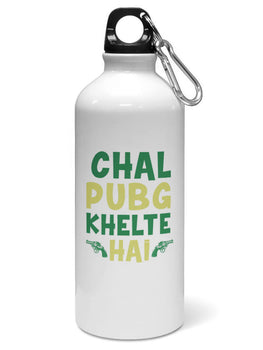 Chal PubG Khelte Hai For Game Lovers Water Sipper Sports Bottle
