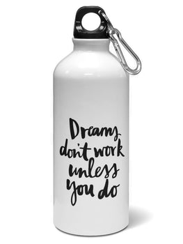 Dreams Don't Work Water Sipper Sports Bottle