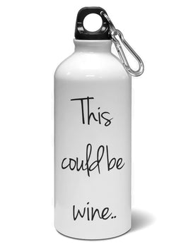 This Could Be Wine Water Sipper Sports Bottle