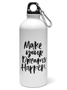 Make Dreams Happen Water Sipper Sports Bottle