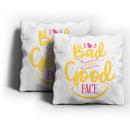 Bad Weather Good Face Cushion Cover