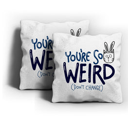 You are So Weird Cushion Cover
