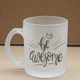 Be Awesome Frosted Glass Coffee Mug