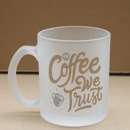 Trust In Coffee Frosted Glass Coffee Mug