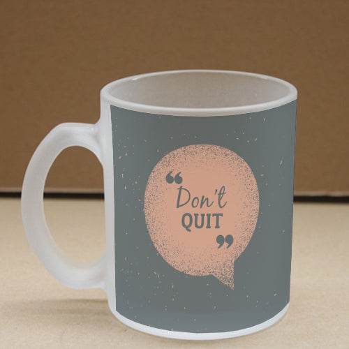 Don't Quit Frosted Glass Coffee Mug