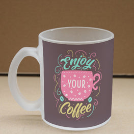 Enjoy Your Coffee Frosted Glass Coffee Mug