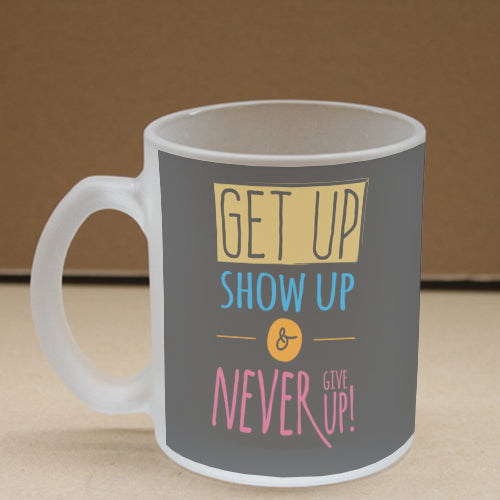 Get Up Never Give Up Frosted Glass Coffee Mug