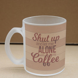 Let Me Alone With Coffee Frosted Glass Coffee Mug