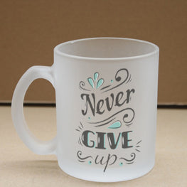 Never Give Up Frosted Glass Coffee Mug