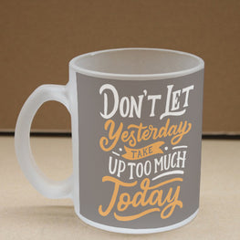 Better Today Frosted Glass Coffee Mug