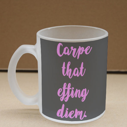 Carpe Diem Pink Frosted Glass Coffee Mug