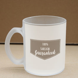 Sarcasm Guaranteed Frosted Glass Coffee Mug