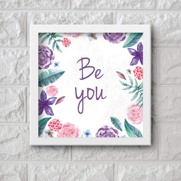 Art Frame Wall Hanging or Office Desk Accessory Be You Typography