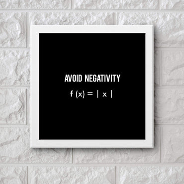Art Frame Wall Hanging or Office Desk Accessory Avoid Negativity Typography