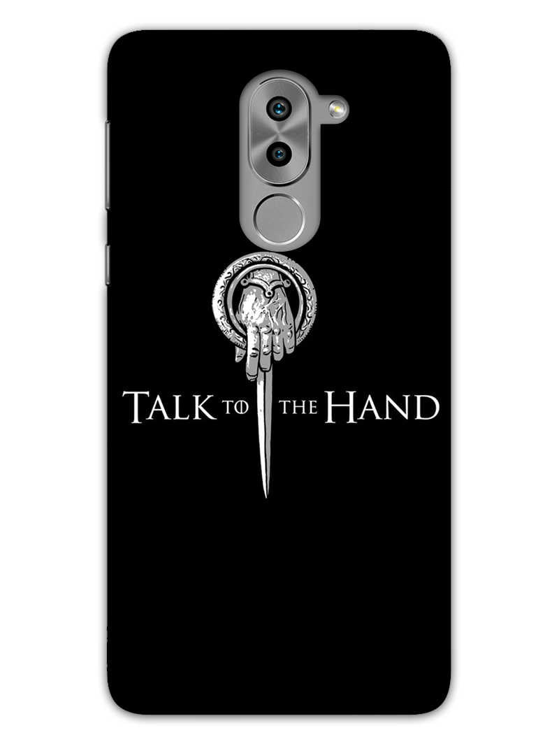 Talk To Hand Honor 6X Mobile Cover Case