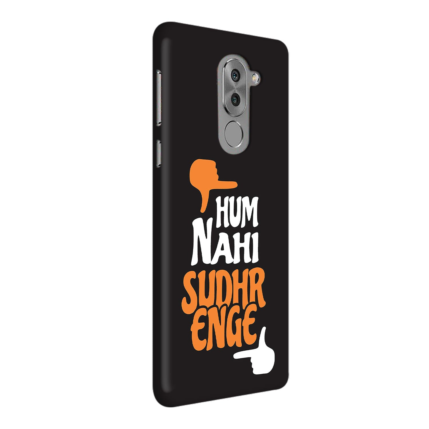 Hum Nahi Sudhrenge Funny Quote Honor 6X Mobile Cover Case