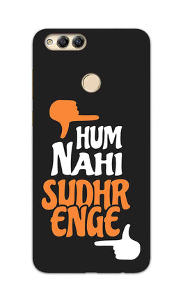 Hum Nahi Sudhrenge Funny Quote Honor 7X Mobile Cover Case