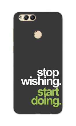 Stop Wishing Start Doing Motivational Quote Honor 7X Mobile Cover Case