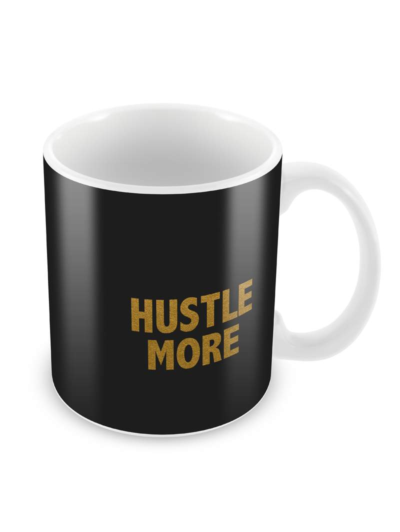 Hustle More Ceramic Coffee Mug